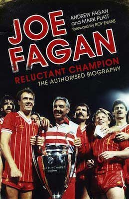 Reluctant Champion: The Authorised Biography of Joe Fagan