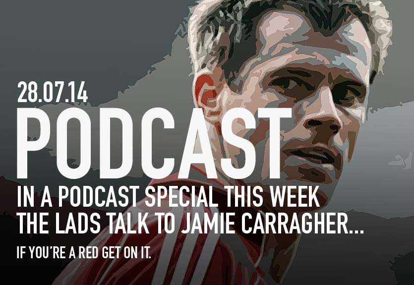 PODCAST: JAMIE CARRAGHER SPECIAL