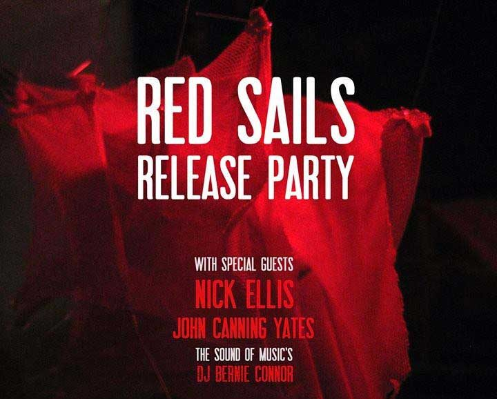 GIG OF THE WEEK: RED SAILS RELEASE PARTY
