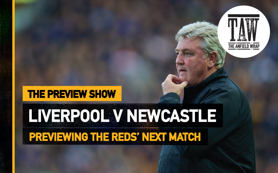 Liverpool v Newcastle | The Preview Show