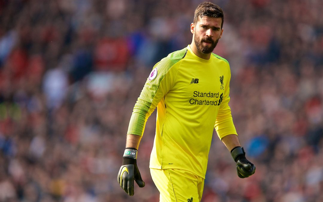 Could Alisson Becker Be The Unsung Hero Of Liverpool's Season?