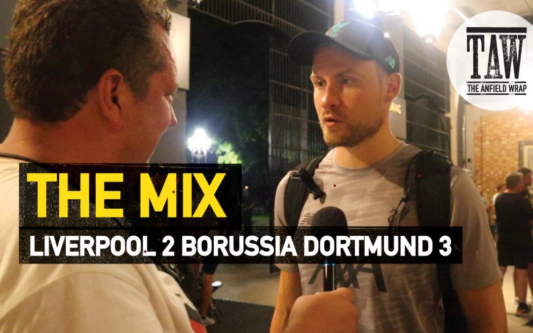 Liverpool 2 Borussia Dortmund 3 | The Mix