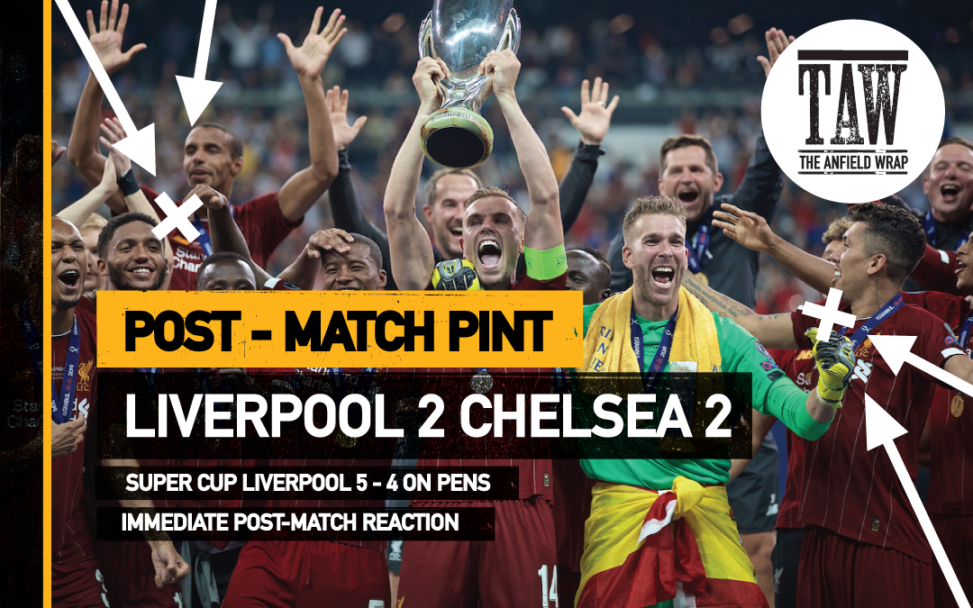 Liverpool 2 Chelsea 2 (5-4 Pens) | The Post-Match Pint