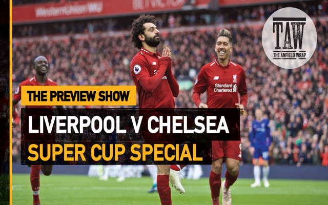 Liverpool v Chelsea | The Preview Show