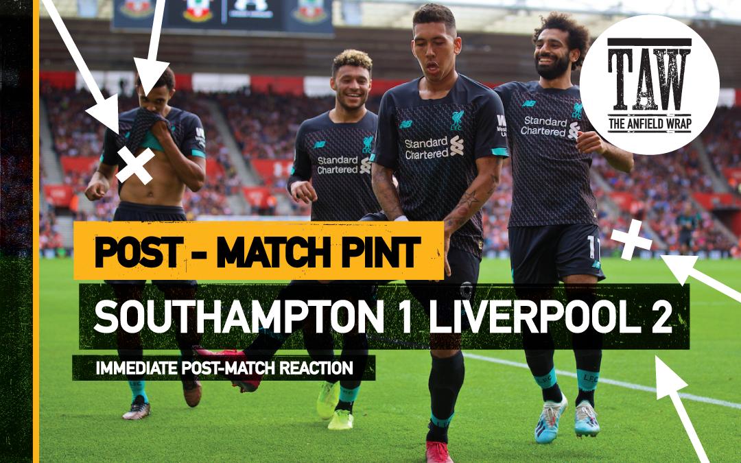 Southampton 1 Liverpool 2   The Post-Match Pint