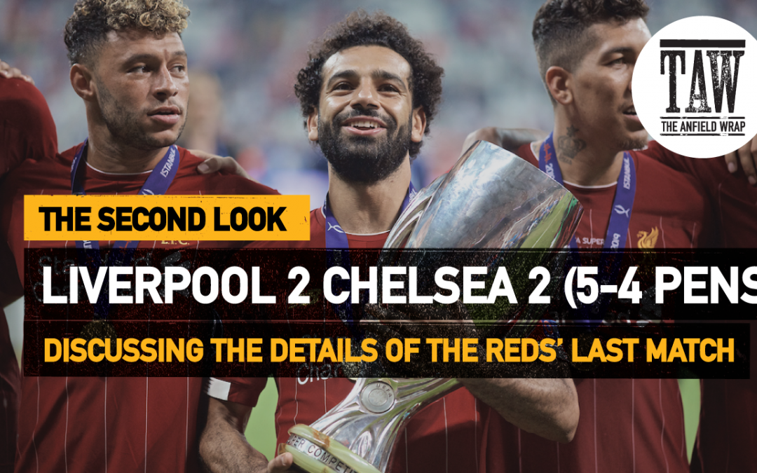 Liverpool 2 Chelsea 2 (5-4 Pens) | The Second Look