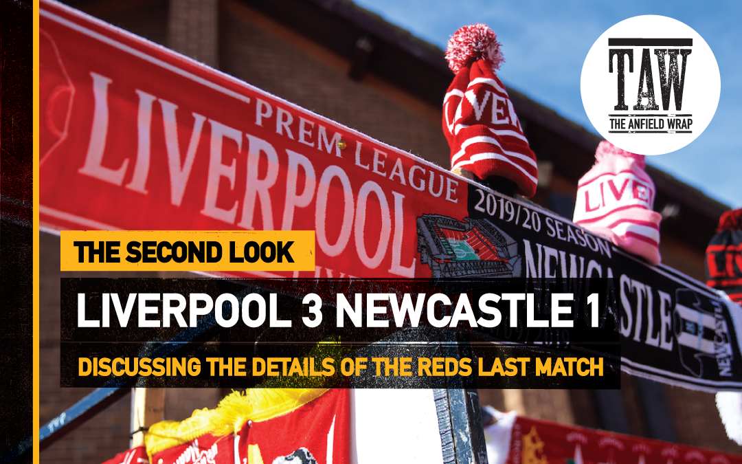 Liverpool 3 Newcastle 1 | The Second Look