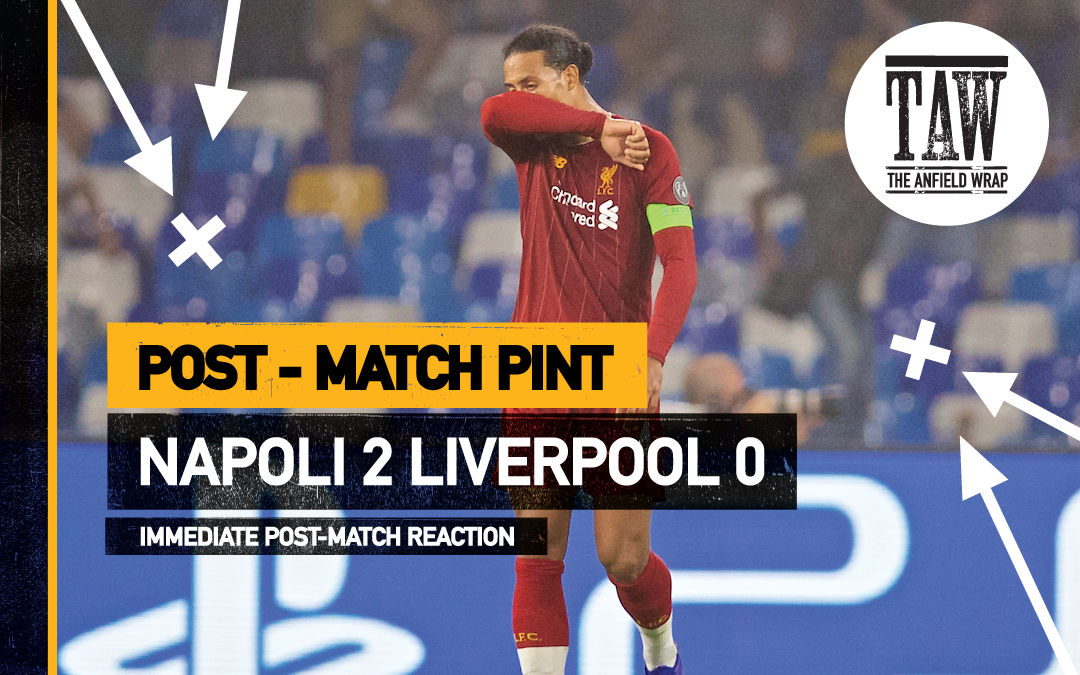 Napoli 2 Liverpool 0   The Post-Match Pint