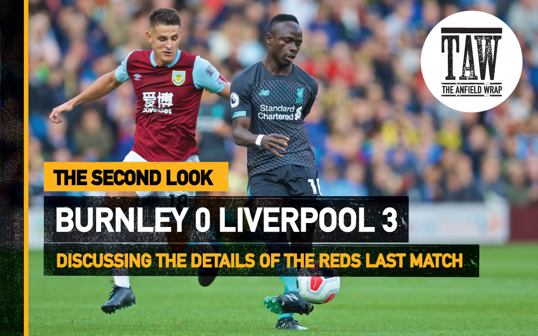 Burnley 0 Liverpool 3 | The Second Look