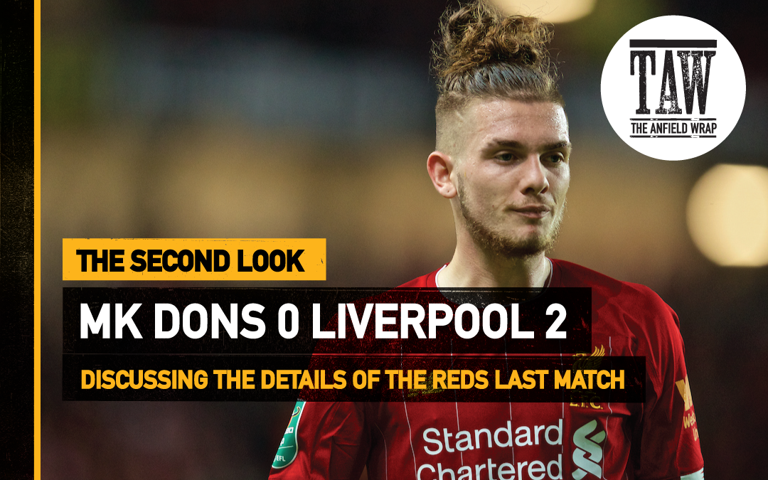 MK Dons 0 Liverpool 2 | The Second Look