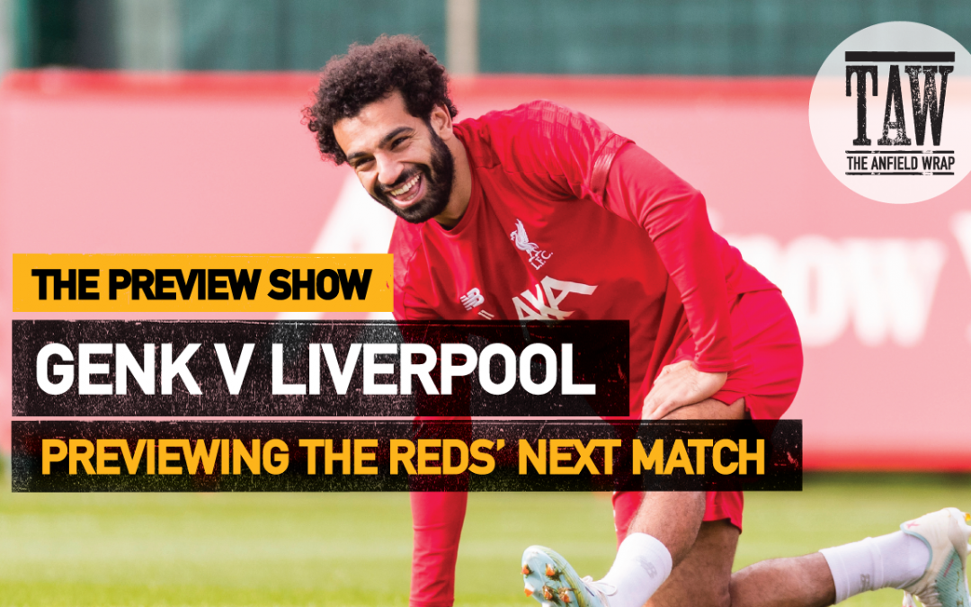 KRC Genk v Liverpool | The Preview Show