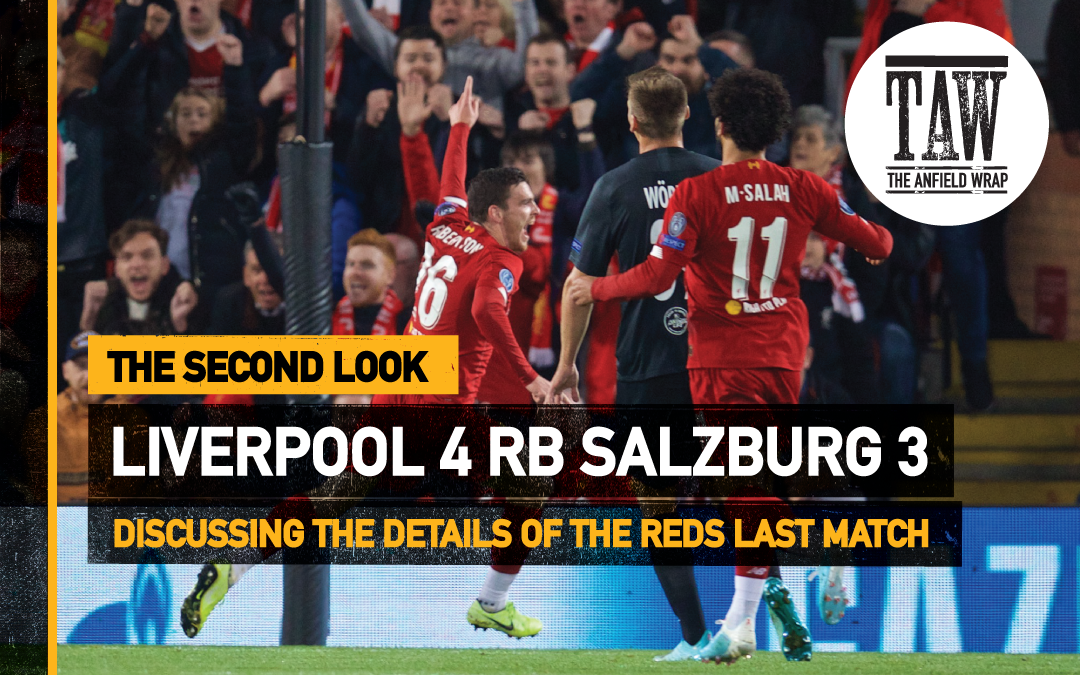 Liverpool 4 Red Bull Salzburg 3 The Second Look The