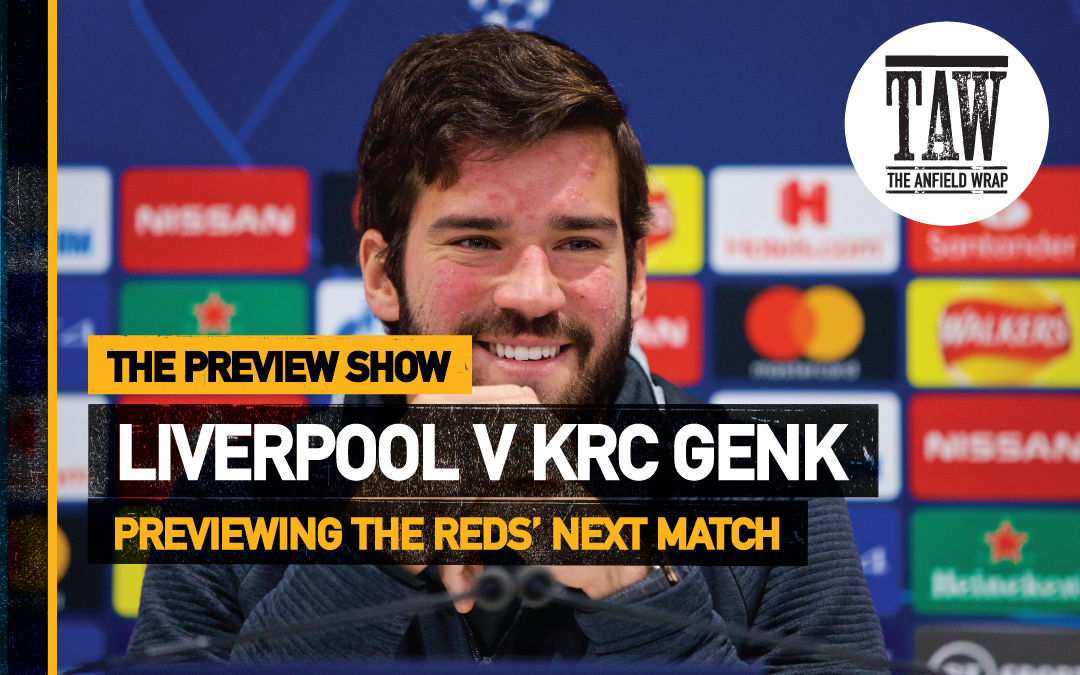 Liverpool v KRC Genk | The Preview Show