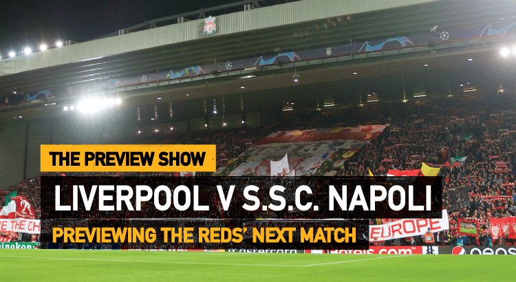 Liverpool v Napoli | The Preview Show