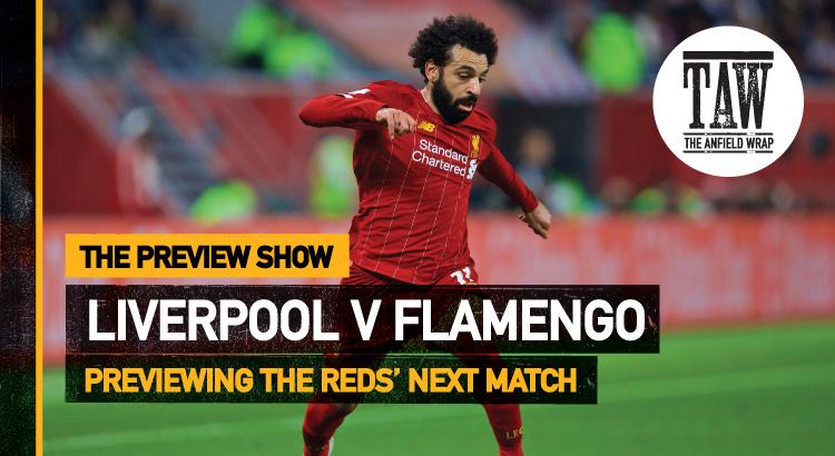 Liverpool v Flamengo | The Preview Show
