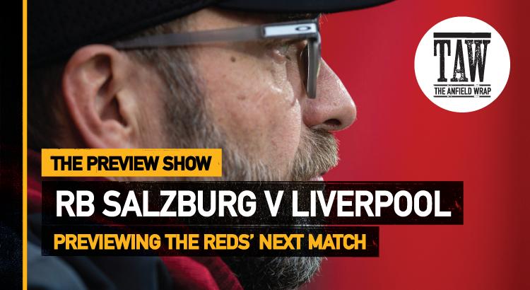 RB Salzburg v Liverpool | The Preview Show