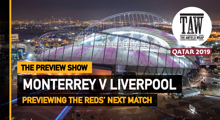 Monterrey v Liverpool | The Preview Show