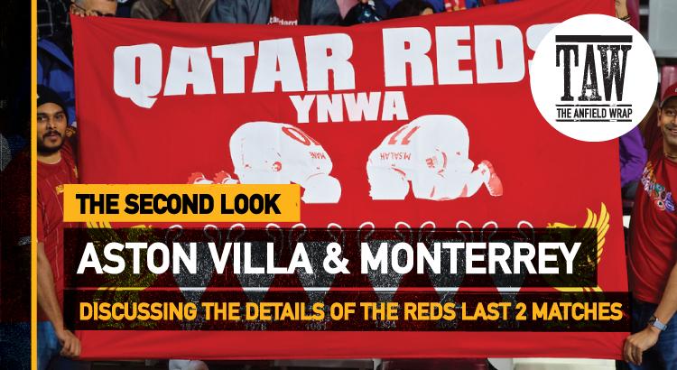 Aston Villa & Monterrey | The Second Look