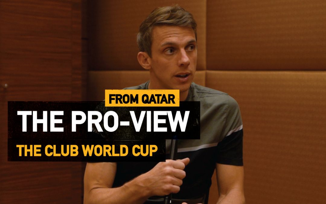 The Club World Cup | The Pro View