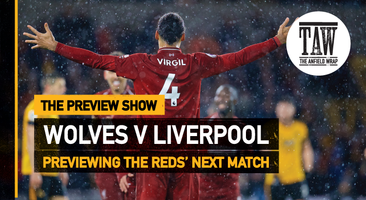 Wolves v Liverpool | The Preview Show