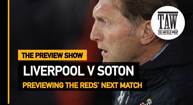 Liverpool v Southampton | The Preview Show