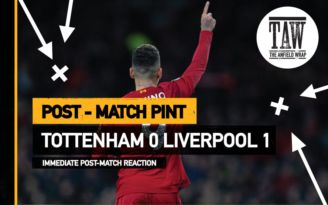 Tottenham Hotspur 0 Liverpool 1 | The Post-Match Pint