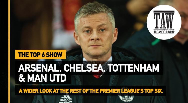 Chelsea, Manchester United & Tottenham Hotspur   The Top Six Show