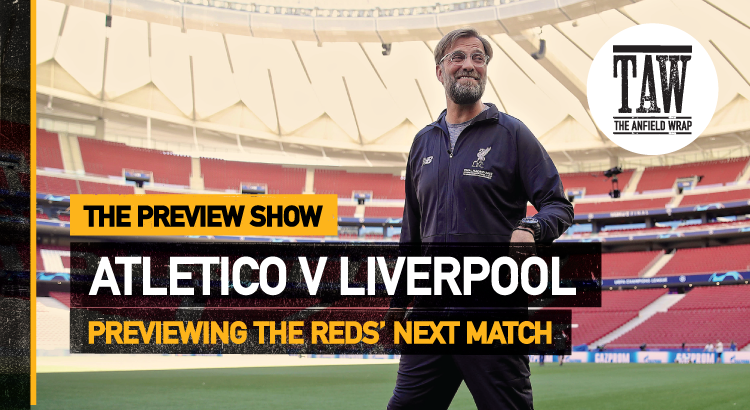 Atletico Madrid v Liverpool | The Preview Show