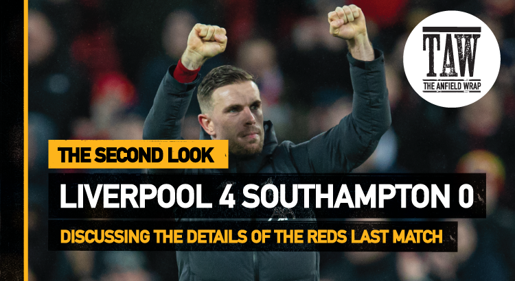 Liverpool 4 Southampton 0 | The Second Look