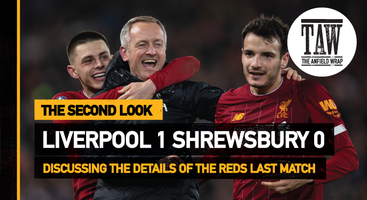 Liverpool 1 Shrewsbury Town 0 | The Second Look