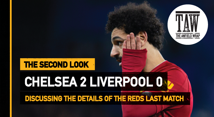 Chelsea 2 Liverpool 0 | The Second Look