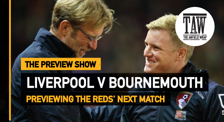 Liverpool v Bournemouth | The Preview Show