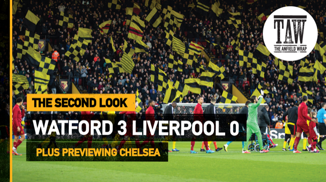 Watford & Chelsea | Second Look/Preview