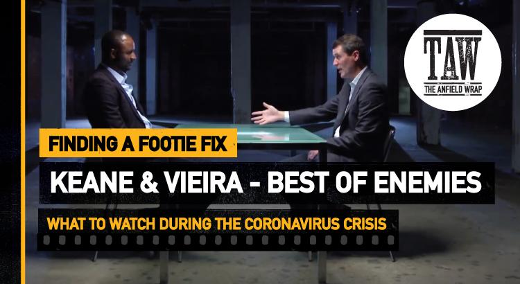 Keane & Vieira – Best Of Enemies | Finding A Footie Fix