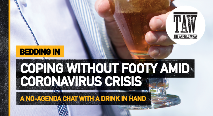 Coping Without Footy Amid The Coronavirus Crisis | Bedding In (At Home)