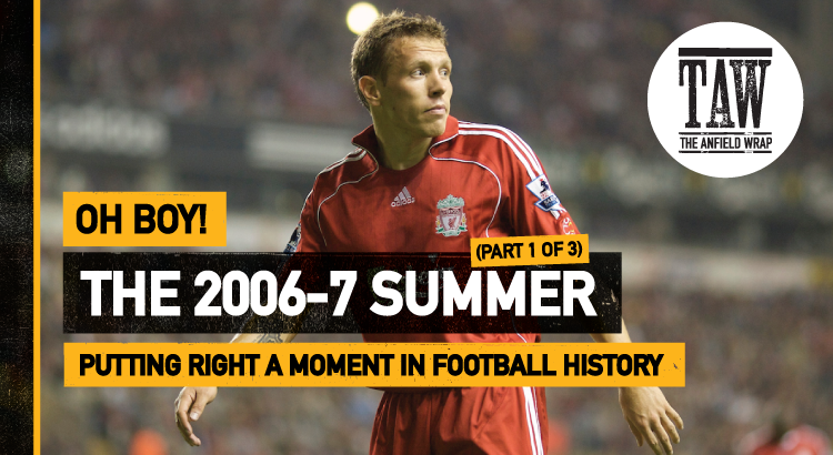 The Summer Of 2006-7 – Part One   Oh Boy