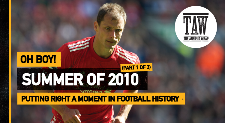 The Summer Of 2010-11 – Part One | Oh Boy