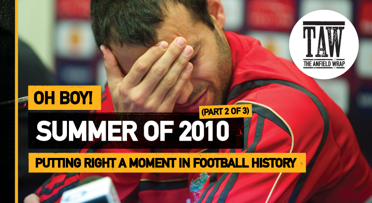 The Summer Of 2010-11 – Part Two | Oh Boy
