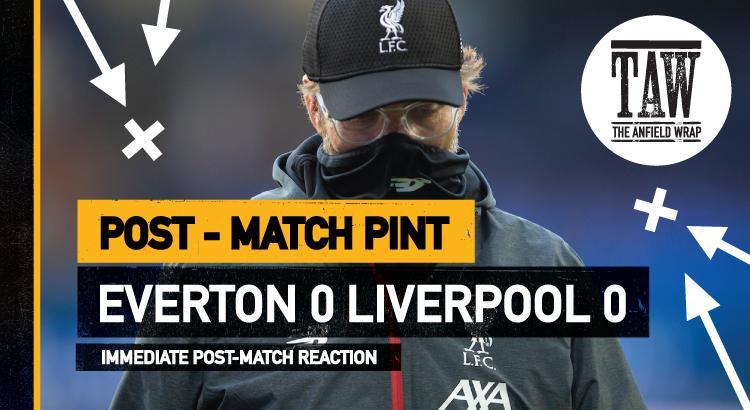 Everton 0 Liverpool 0 | The Post Match Pint