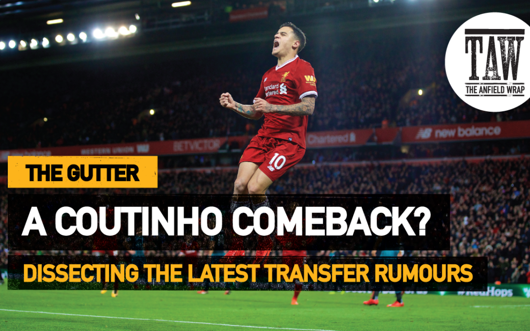 Would A Coutinho Comeback Make Sense? | The Gutter