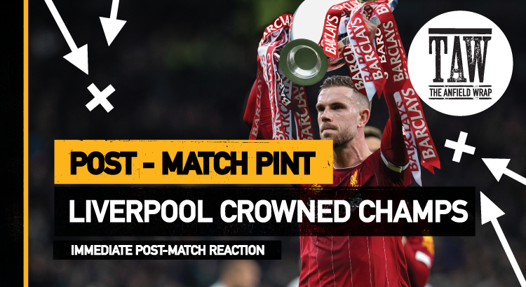 Liverpool Crowned Champions | The Post-Match Pint