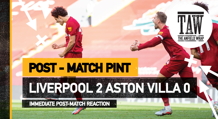 Liverpool 2 Aston Villa 0 | The Post-Match Pint