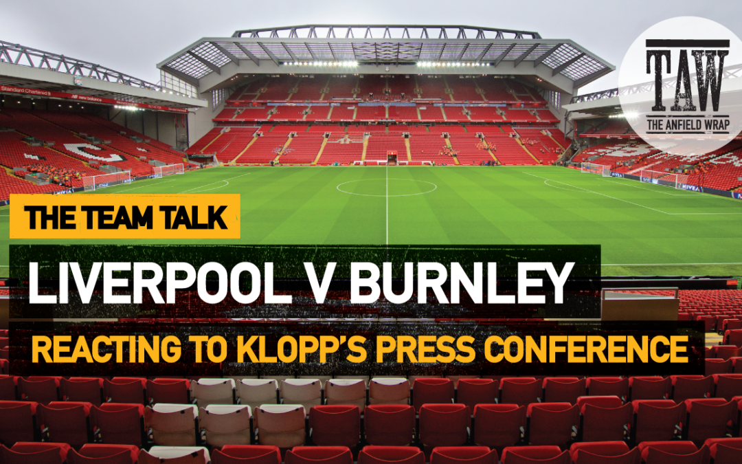 Liverpool v Burnley | The Team Talk