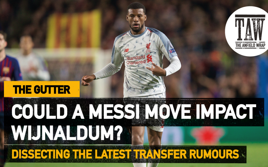 Could A Messi Move Impact Wijnaldum?   The Gutter