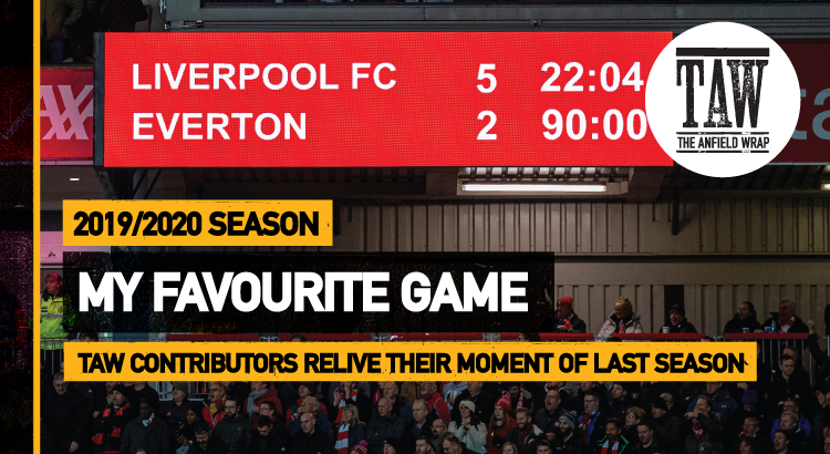 Liverpool 5 Everton 2 | My Favourite Game 2019-20