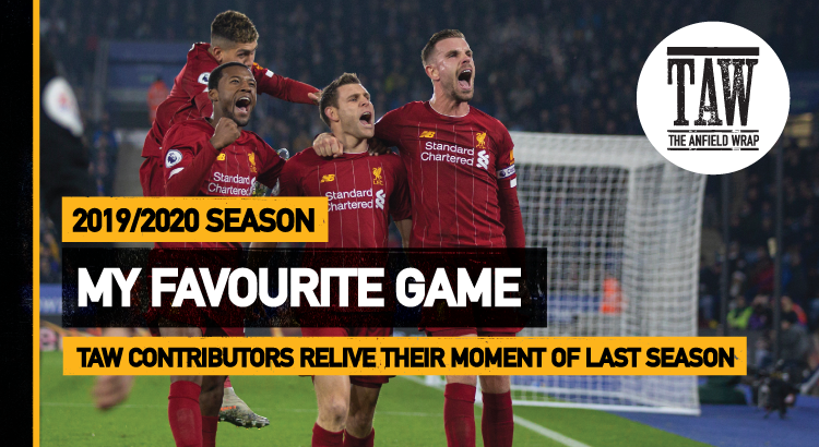 Leicester 0 Liverpool 4 | My Favourite Game 2019-20