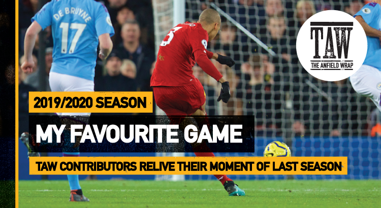 Liverpool 3 Man City 1 | My Favourite Game 2019-20