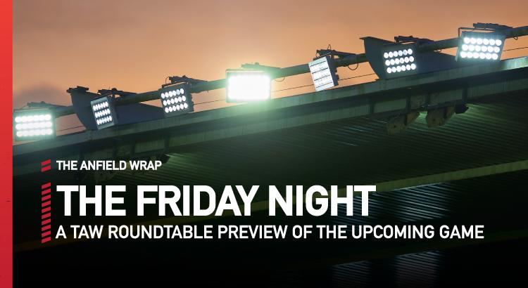 Liverpool v Sheffield United | The Friday Night