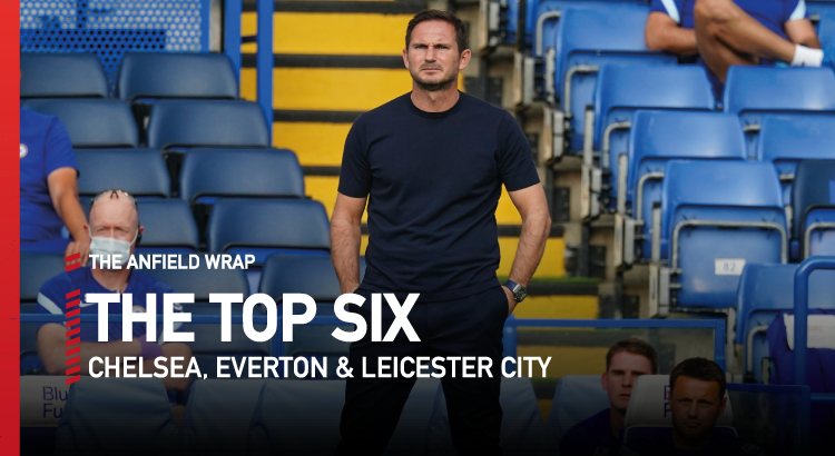 Chelsea, Everton & Leicester | The Top Six Show