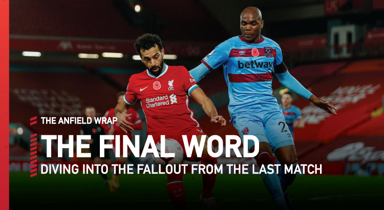Liverpool 2 West Ham United 1 | The Final Word